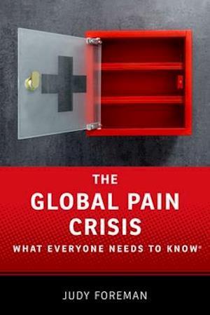 Bog, hardback The Global Pain Crisis af Judy Foreman