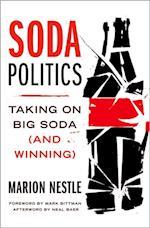 Soda Politics: Taking on Big Soda (and Winning) af Marion Nestle