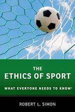 The Ethics of Sport (What Everyone Needs to Know)