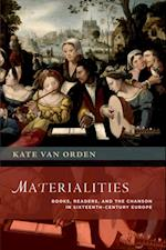 Materialities: Books, Readers, and the Chanson in Sixteenth-Century Europe af Kate Van Orden
