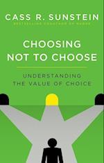 Choosing Not to Choose