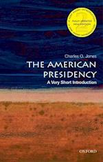 The American Presidency (VERY SHORT INTRODUCTIONS)