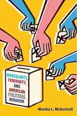 Masculinity, Femininity, and American Political Behavior