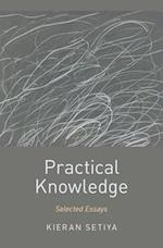 Practical Knowledge (Oxford Moral Theory)