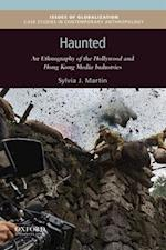 Haunted (Issues of Globalization Case Studies in Contemporary Anthro)
