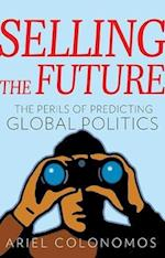 Selling the Future (Series in Comparative Politics and International Studies)