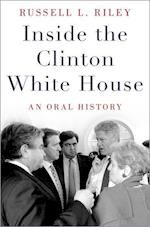 Inside the Clinton White House (Oxford Oral History Series)