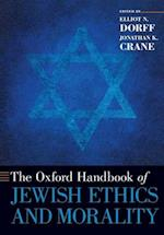 The Oxford Handbook of Jewish Ethics and Morality (Oxford Handbooks)