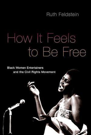 Bog, paperback How It Feels to Be Free af Ruth Feldstein