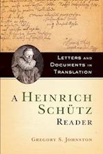 A Heinrich Schütz Reader