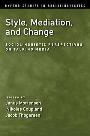 Bog, paperback Style, Mediation, and Change af Nikolas Coupland