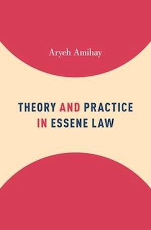 Bog, hardback Theory and Practice in Essene Law af Aryeh Amihay