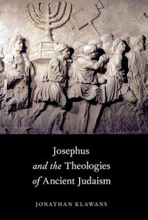 Bog, paperback Josephus and the Theologies of Ancient Judaism af Jonathan Klawans