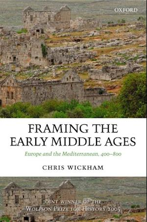 Framing the Early Middle Ages af Chris Wickham