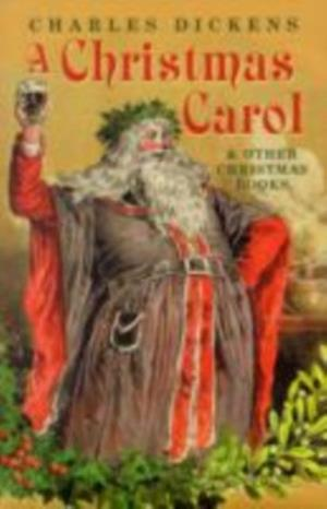 Christmas Carol and Other Christmas Books af DICKENS CHARLES