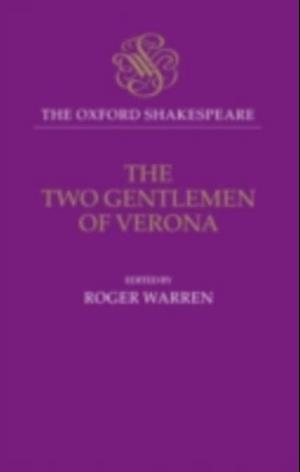 Oxford Shakespeare: The Two Gentlemen of Verona af Shakespeare William