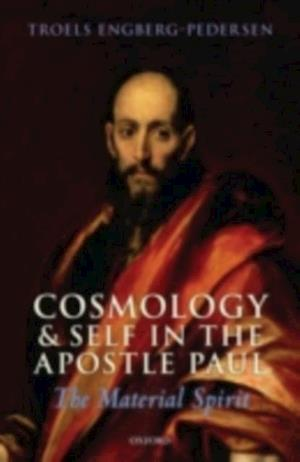 Cosmology and Self in the Apostle Paul: The Material Spirit af ENGBERG PEDERSEN
