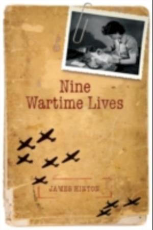 Nine Wartime Lives: Mass Observation and the Making of the Modern Self af James Hinton