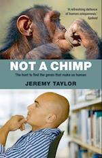 Not a Chimp: The hunt to find the genes that make us human af Jeremy Taylor