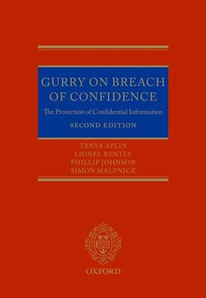 Gurry on Breach of Confidence: The Protection of Confidential Information af Tanya Aplin