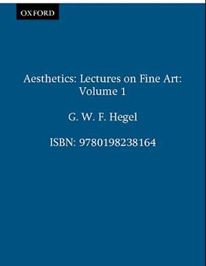 Aesthetics: Volume 1 af G W F Hegel
