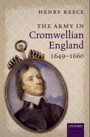Army in Cromwellian England, 1649-1660 af Henry Reece