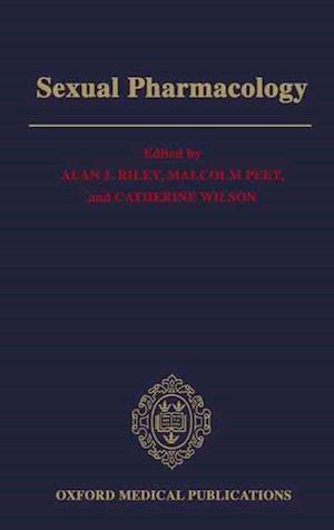 Sexual Pharmacology af Alan J Riley, Catherine Wilson, Malcolm Peet