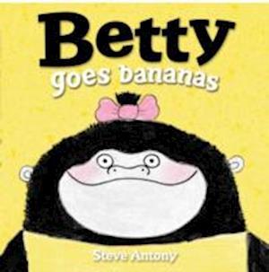 Betty Goes Bananas af Steve Antony