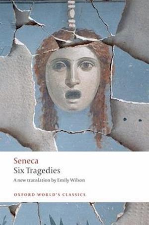 Six Tragedies af Seneca, Emily Wilson