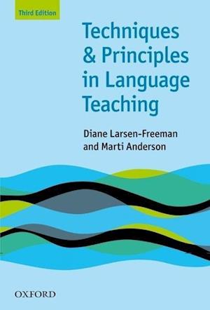Bog, paperback Techniques and Principles in Language Teaching af Marti Anderson, Diane Larsen Freeman