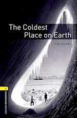 Oxford Bookworms Library: Level 1: The Coldest Place on Earth (Oxford Bookworms Elt, nr. 1)