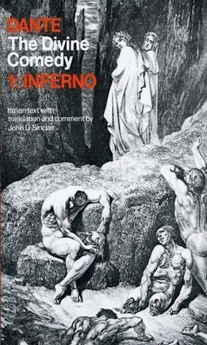The Divine Comedy of Dante Alighieri af Dante Alighieri, John D Sinclair, John Sinclair