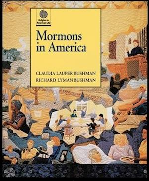 Mormons in America af Claudia L. Bushman