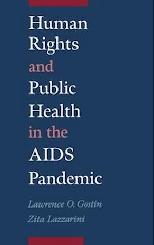 Human Rights and Public Health in the AIDS Pandemic af Lawrence O. Gostin