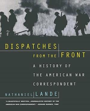 Dispatches from the Front af Nathaniel Lande