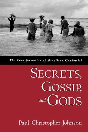 Secrets, Gossip, and Gods af Paul Christopher Johnson
