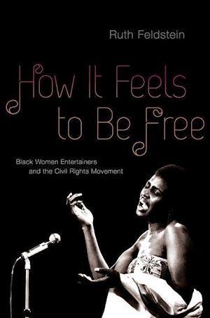 How It Feels to Be Free af Ruth Feldstein