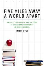 Five Miles Away, a World Apart af James E Ryan, James Ryan