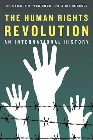 The Human Rights Revolution af William I Hitchcock, Akira Iriye, Petra Goedde
