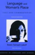 Language and Woman's Place: Text and Commentaries af Robin Tolmach Lakoff