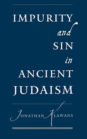 Impurity and Sin in Ancient Judaism af Jonathan Klawans