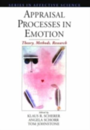 Appraisal Processes in Emotion: Theory, Methods, Research af Angela Schorr