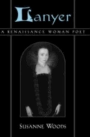Lanyer: A Renaissance Woman Poet af Susanne Woods