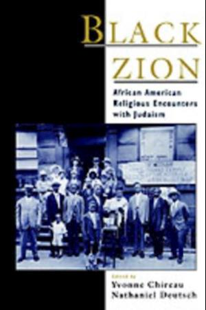 Black Zion: African American Religious Encounters with Judaism af Nathaniel Deutsch