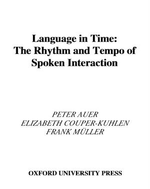 Language in Time: The Rhythm and Tempo of Spoken Interaction af Frank Muller