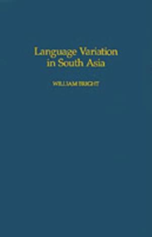 Language Variation in South Asia af William Bright