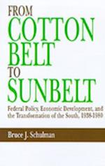 From Cotton Belt to Sunbelt: Federal Policy, Economic Development, and the Transformation of the South, 1938-1980 af Bruce J. Schulman