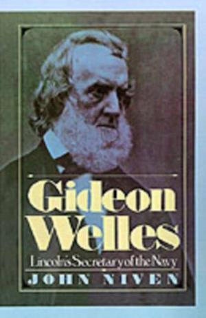 Gideon Welles: Lincoln's Secretary of the Navy af John Niven