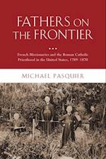 Fathers on the Frontier af Michael Pasquier