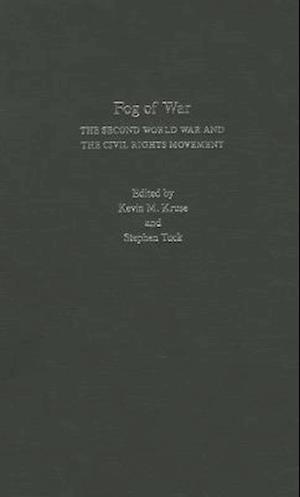 Fog of War af Stephen Tuck, Kevin M Kruse